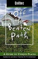 Book Quebec Off The Beaten Path, 3rd by Katharine Fletcher