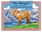 """""""hey Ranger!"""" Kids Ask Questions About Rocky Mountain National Park"""