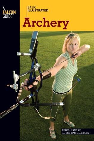 Basic Illustrated Archery by Beth Habeishi