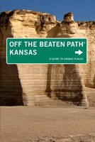 Kansas Off The Beaten Path®: A Guide to Unique Places