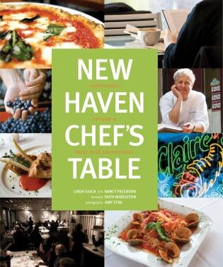 New Haven Chef's Table: Restaurants, Recipes, and Local Food Connections by Connecticut Mental Health Center Foundation