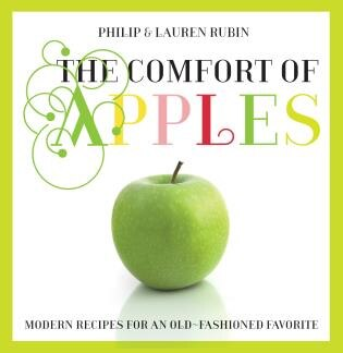Comfort Of Apples: Modern Recipes for an Old-Fashioned Favorite by Lauren Rubin