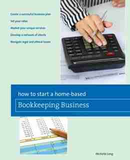 How to Start a Home-Based Bookkeeping Business de Michelle Long