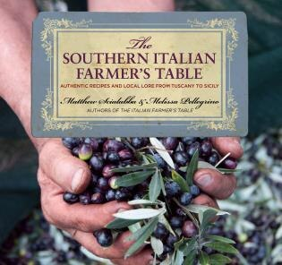 Southern Italian Farmer's Table: Authentic Recipes and Local Lore from Tuscany to Sicily by Matthew Scialabba