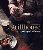 Grillhouse: Gastropub At Home