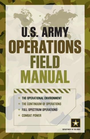 U.S. Army Operations Field Manual by Department Of The Army
