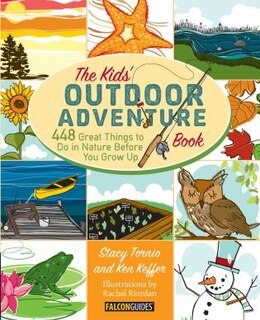 Book Kids' Outdoor Adventure Book: 448 Great Things To Do In Nature Before You Grow Up by Stacy Tornio