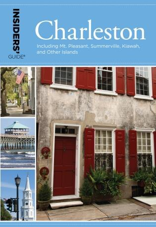 Insiders' Guide® To Charleston: Including Mt. Pleasant, Summerville, Kiawah, And Other Islands by Lee Davis Perry