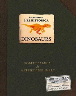Encyclopedia Prehistorica Dinosaurs Pop-up: The Definitive Pop-up