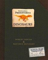 Encyclopedia Prehistorica Dinosaurs Pop-up: The Definitive Pop-up
