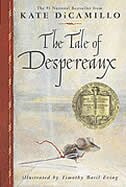 Book The Tale Of Despereaux: Being The Story Of A Mouse, A Princess, Some Soup And A Spool Of Thread by Kate DiCamillo