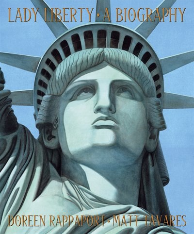 Lady Liberty: A Biography by Doreen Rappaport
