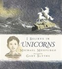 Book I Believe In Unicorns by Michael Morpurgo