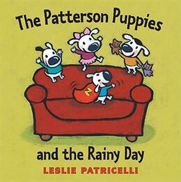 Book The Patterson Puppies And The Rainy Day by Leslie Patricelli