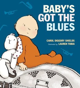Book Baby's Got The Blues by Carol Diggory Shields