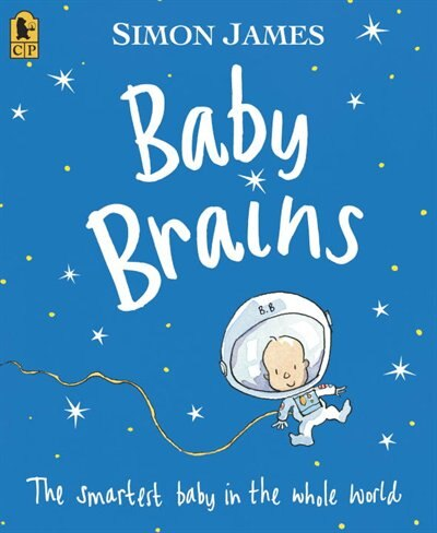 Baby Brains: The Smartest Baby In The Whole World. by Simon James