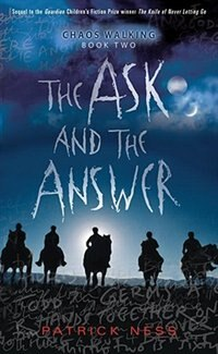 Book The Ask And The Answer: Chaos Walking: Book Two by Patrick Ness