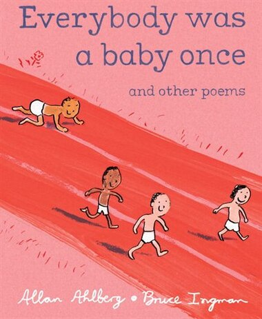 Everybody Was A Baby Once: And Other Poems by Allan Ahlberg
