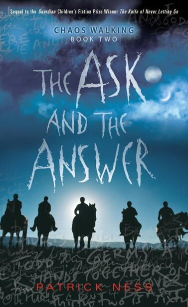 The Ask And The Answer: Chaos Walking: Book Two by Patrick Ness