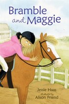 Bramble And Maggie: Horse Meets Girl