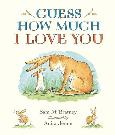 Guess How Much I Love You Padded Board Book: Padded Board Book by Sam Mcbratney