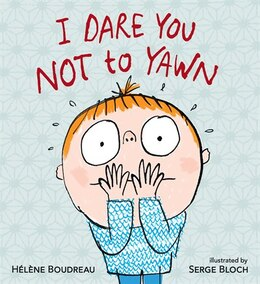 Book I Dare You Not To Yawn by Helene Boudreau