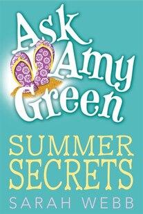 Ask Amy Green: Summer Secrets