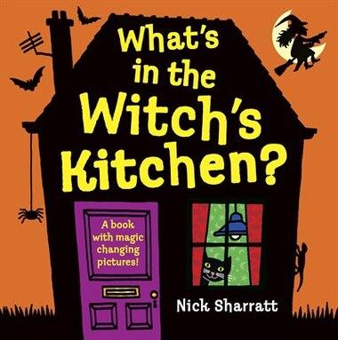 What's In The Witch's Kitchen? de Nick Sharratt