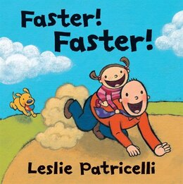 Book Faster! Faster! by Leslie Patricelli