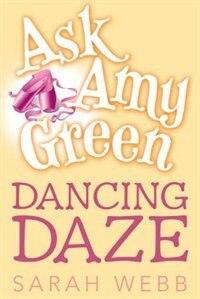 Book Ask Amy Green: Dancing Daze by Sarah Webb