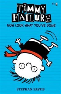 Book Timmy Failure: Now Look What You've Done by Stephan Pastis