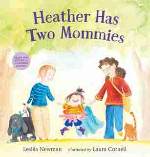 Heather Has Two Mommies by Leslea Newman