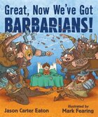 Great, Now We've Got Barbarians!