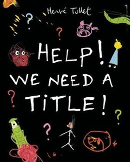 Book Help! We Need A Title! by Herve Tullet
