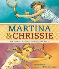 Martina & Chrissie: The Greatest Rivalry In The History Of Sports