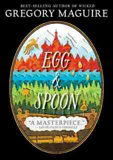 Egg And Spoon by Gregory Maguire