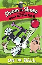 Shaun The Sheep: On The Ball