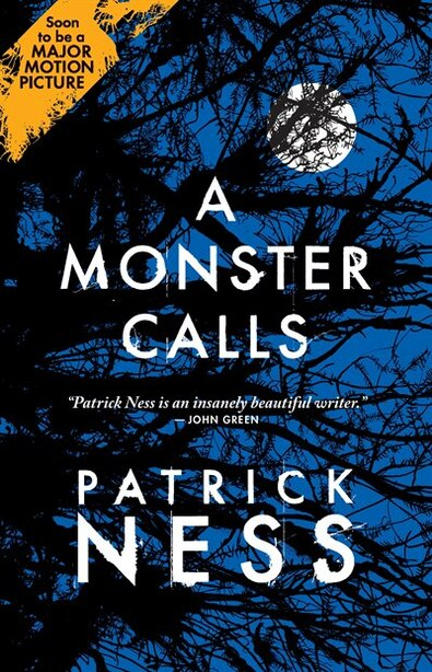 A Monster Calls: Inspired By An Idea From Siobhan Dowd by Patrick Ness