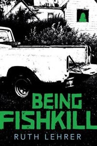 Book Being Fishkill by Ruth Lehrer