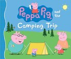 Peppa Pig And The Camping Trip