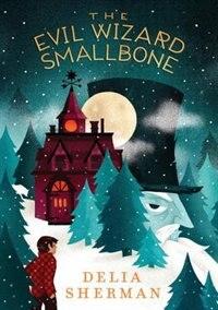 Book The Evil Wizard Smallbone by Delia Sherman