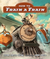 How To Train A Train