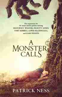 A Monster Calls: A Novel (movie Tie-in): Inspired By An Idea From Siobhan Dowd by Patrick Ness