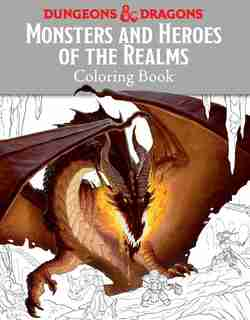 Monsters And Heroes Of The Realms: A Dungeons & Dragons Coloring Book by Templar Books
