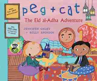 Peg + Cat: The Eid Al-adha Adventure by Jennifer Oxley