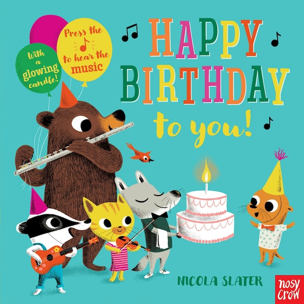 Happy Birthday To You: A Musical Instrument Song Book by Nosy Crow