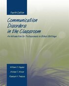 Communication Disorders In The Classroom: An Introduction For Professionals In School Settings: An…