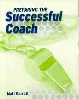 Preparing The Successful Coach by Matt Garrett