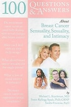 100 Questions   &  Answers About Breast Cancer Sensuality, Sexuality And Intimacy: Sensuality…