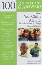 100 Questions  &  Answers About Your Child's Adhd: Preschool To College: Preschool to College